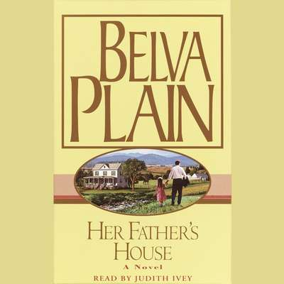 Her Fathers House Audiobook, by Belva Plain