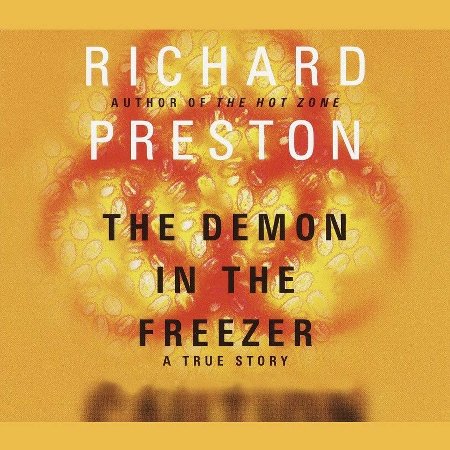 Printable The Demon in the Freezer: A True Story Audiobook Cover Art
