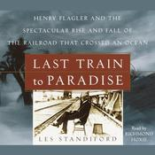 Last Train to Paradise: Ocean Audiobook, by Les Standiford