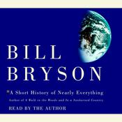 A Short History of Nearly Everything, by Bill Bryson