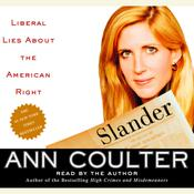 Slander: Liberal Lies about the American Right, by Ann Coulter
