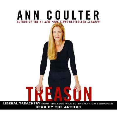 Treason: Liberal Treachery From the Cold War to the War on Terrorism Audiobook, by Ann Coulter