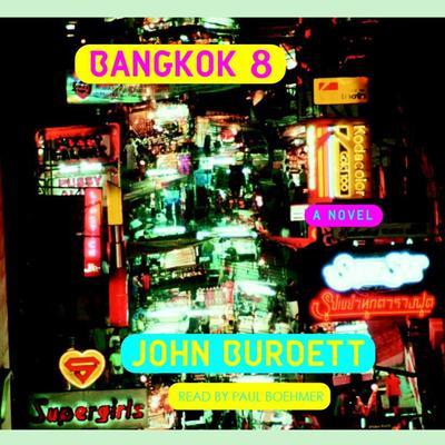 Bangkok 8: A Novel Audiobook, by