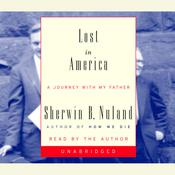 Lost in America: A Journey with My Father Audiobook, by Sherwin B. Nuland