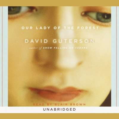 Our Lady of the Forest Audiobook, by David Guterson