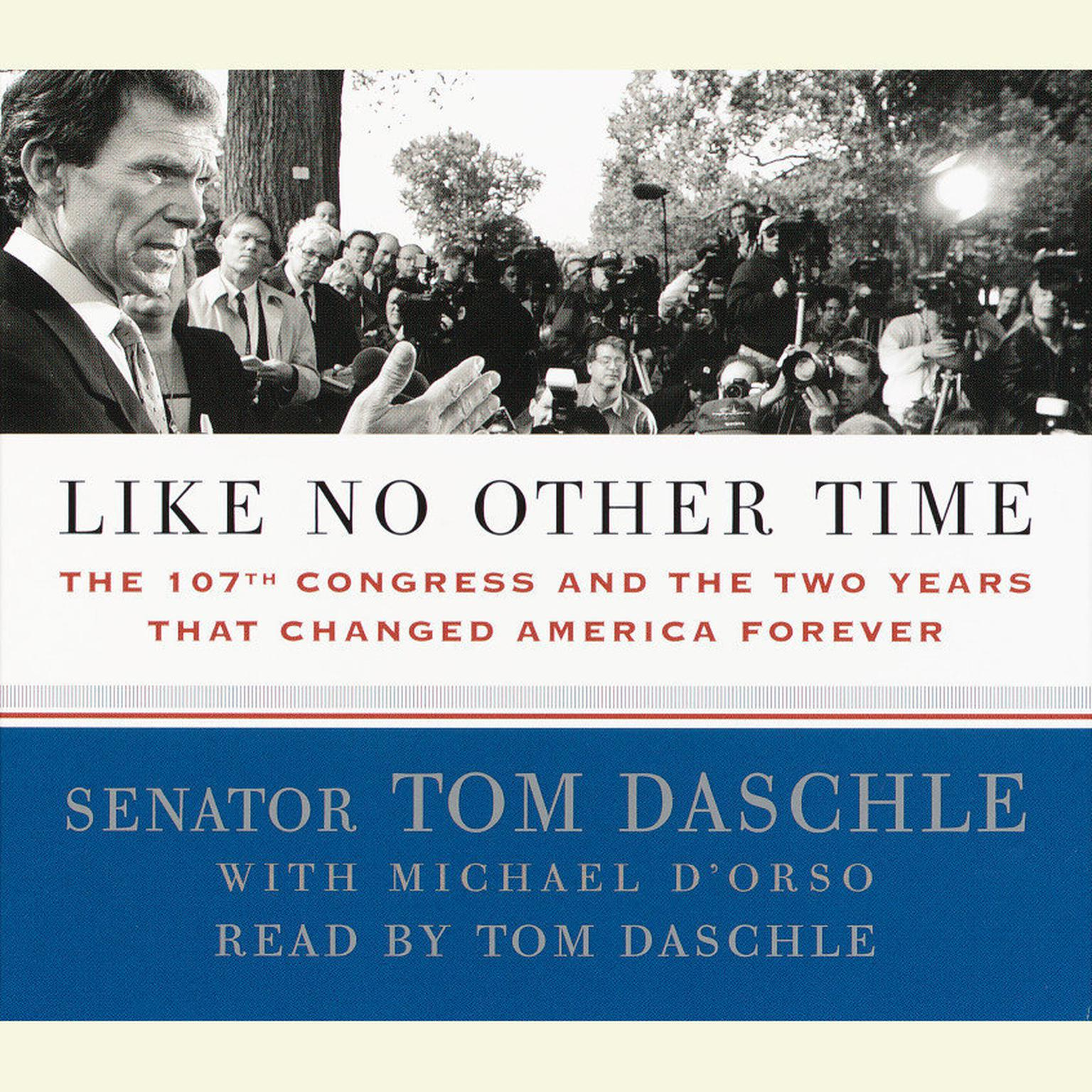 Printable Like No Other Time: The 107th Congress and the Two Years That Changed America Forever Audiobook Cover Art