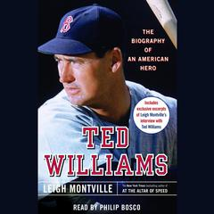 Ted Williams: The Biography of an American Hero Audiobook, by Leigh Montville
