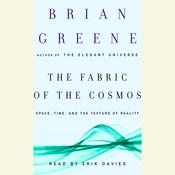 The Fabric of the Cosmos: Space, Time, and the Texture of Reality, by Brian Greene