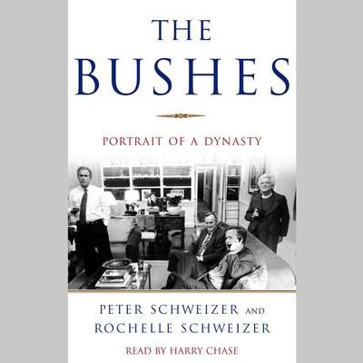 The Bushes (Abridged): Portrait of a Dynasty Audiobook, by Peter Schweizer