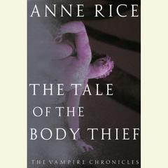 The Tale of the Body Thief Audiobook, by Anne Rice