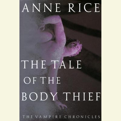 The Tale of the Body Thief Audiobook, by