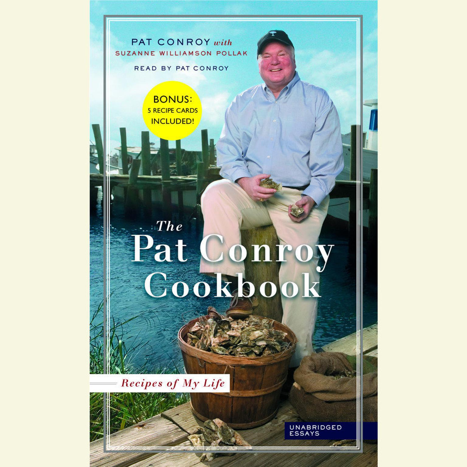 Printable The Pat Conroy Cookbook: Recipes of My Life: Unabridged Stories Audiobook Cover Art