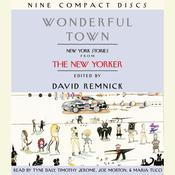 Wonderful Town: New York Stories from The New Yorker Audiobook, by David Remnick