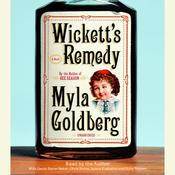 Wicketts Remedy: A Novel Audiobook, by Myla Goldberg
