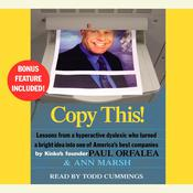 Copy This!: Lessons from a Hyperactive Dyslexic Who Turned a Bright Idea into One of Americas Best Companies, by Paul Orfalea, Ann Marsh