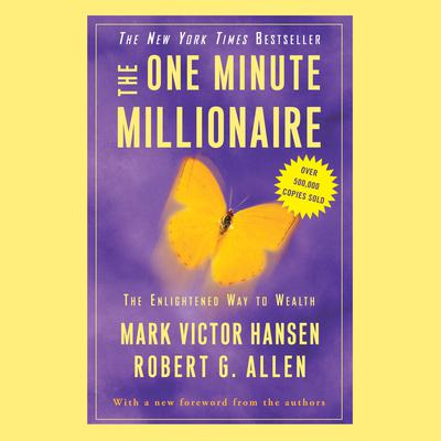 The One Minute Millionaire: The Enlightened Way to Wealth Audiobook, by