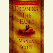 Dreaming the Eagle Audiobook, by Manda Scott