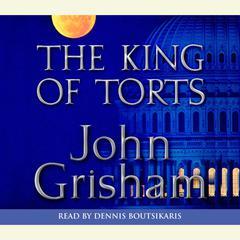 The King of Torts: A Novel Audiobook, by John Grisham