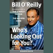 Whos Looking Out For You? Audiobook, by Bill O'Reilly