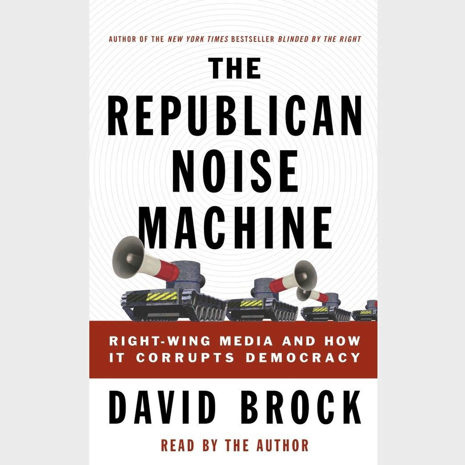 Printable The Republican Noise Machine: Right-Wing Media and How It Corrupts Democracy Audiobook Cover Art