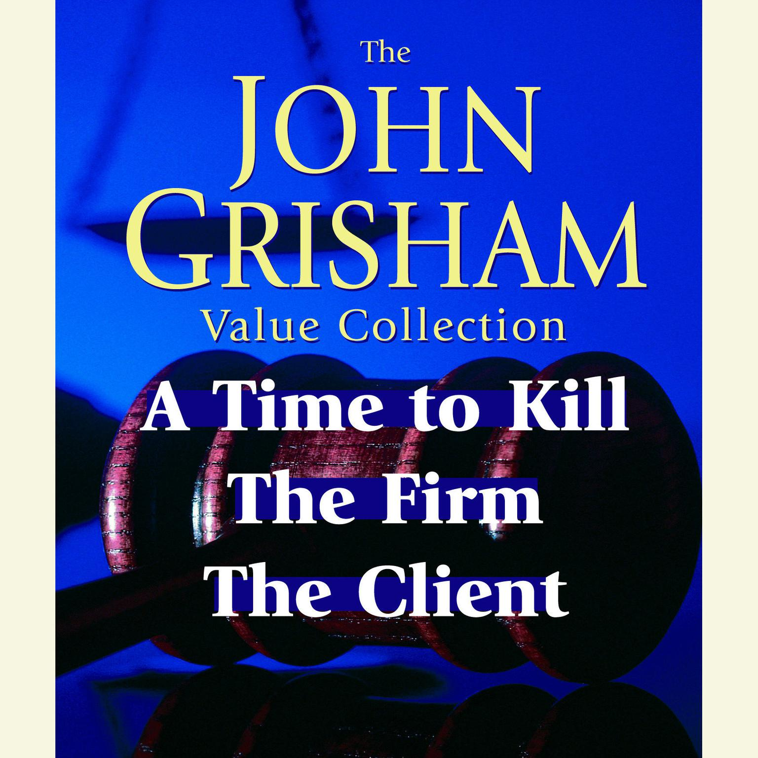 Printable John Grisham Value Collection: A Time to Kill, The Firm, The Client Audiobook Cover Art