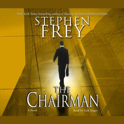 The Chairman: A Novel Audiobook, by Stephen Frey