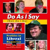 Do As I Say (Not As I Do): Profiles in Liberal Hypocrisy, by Peter Schweizer