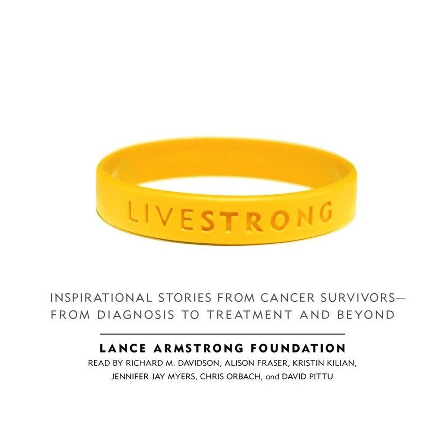 Printable Live Strong: Inspirational Stories from Cancer Survivors-from Diagnosis to Treatment and Beyond Audiobook Cover Art