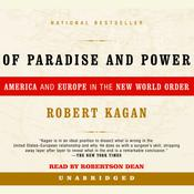Of Paradise and Power: America and Europe in the New World Order, by Robert Kagan