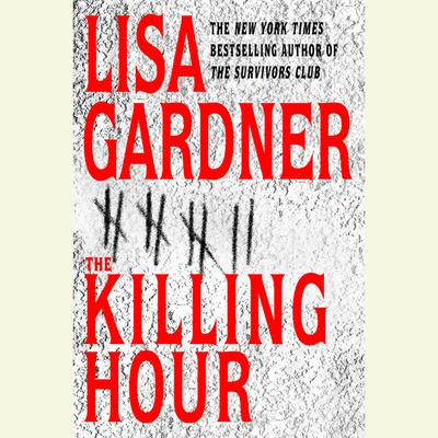 The Killing Hour Audiobook, by Lisa Gardner