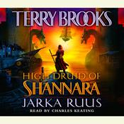 High Druid of Shannara: Jarka Ruus Audiobook, by Terry Brooks