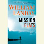 Mission Flats: A Novel Audiobook, by William Landay