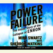 Power Failure: The Inside Story of the Collapse of Enron Audiobook, by MiMi Swartz, Sherron Watkins