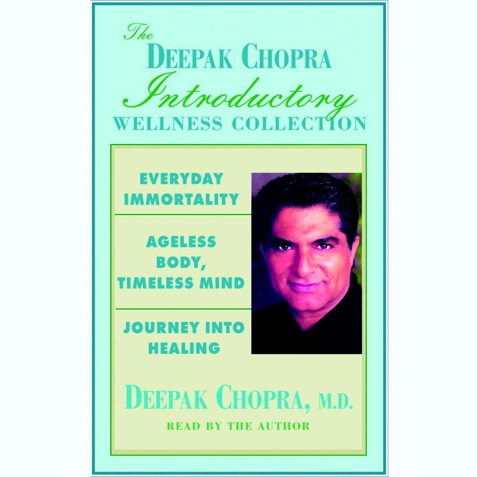 Printable Chopra Value Collection: Everyday Immortality; Ageless Body, Timless Mind; Journey Into Healing Audiobook Cover Art