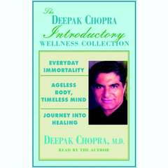 Chopra Value Collection: Everyday Immortality; Ageless Body, Timless Mind; Journey Into Healing Audiobook, by Deepak Chopra, M.D.