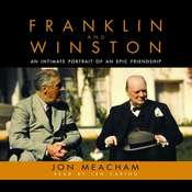 Franklin and Winston: An Intimate Portrait of an Epic Friendship, by Jon Meacham