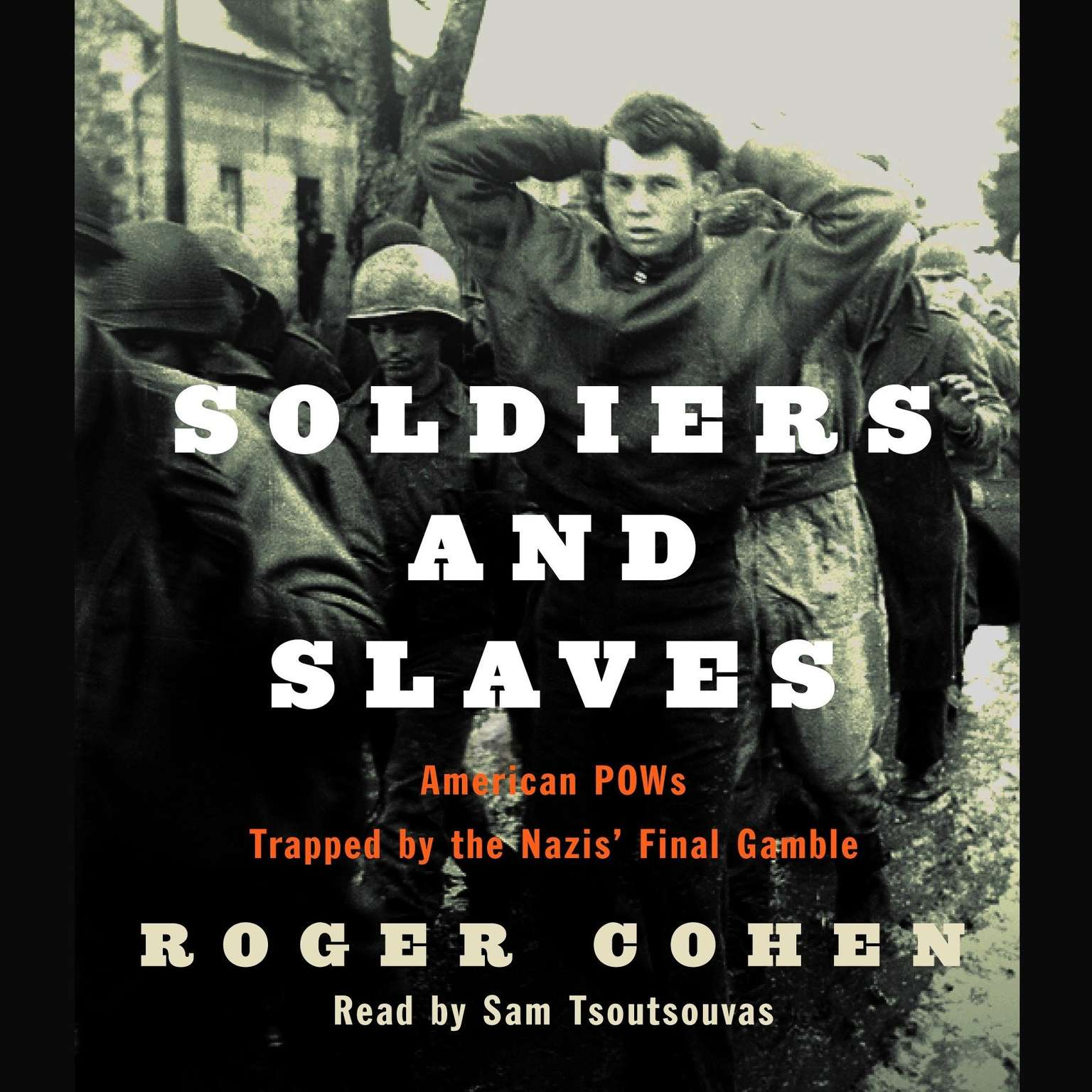 Printable Soldiers and Slaves: American POWs Trapped by the Nazis' Final Gamble Audiobook Cover Art