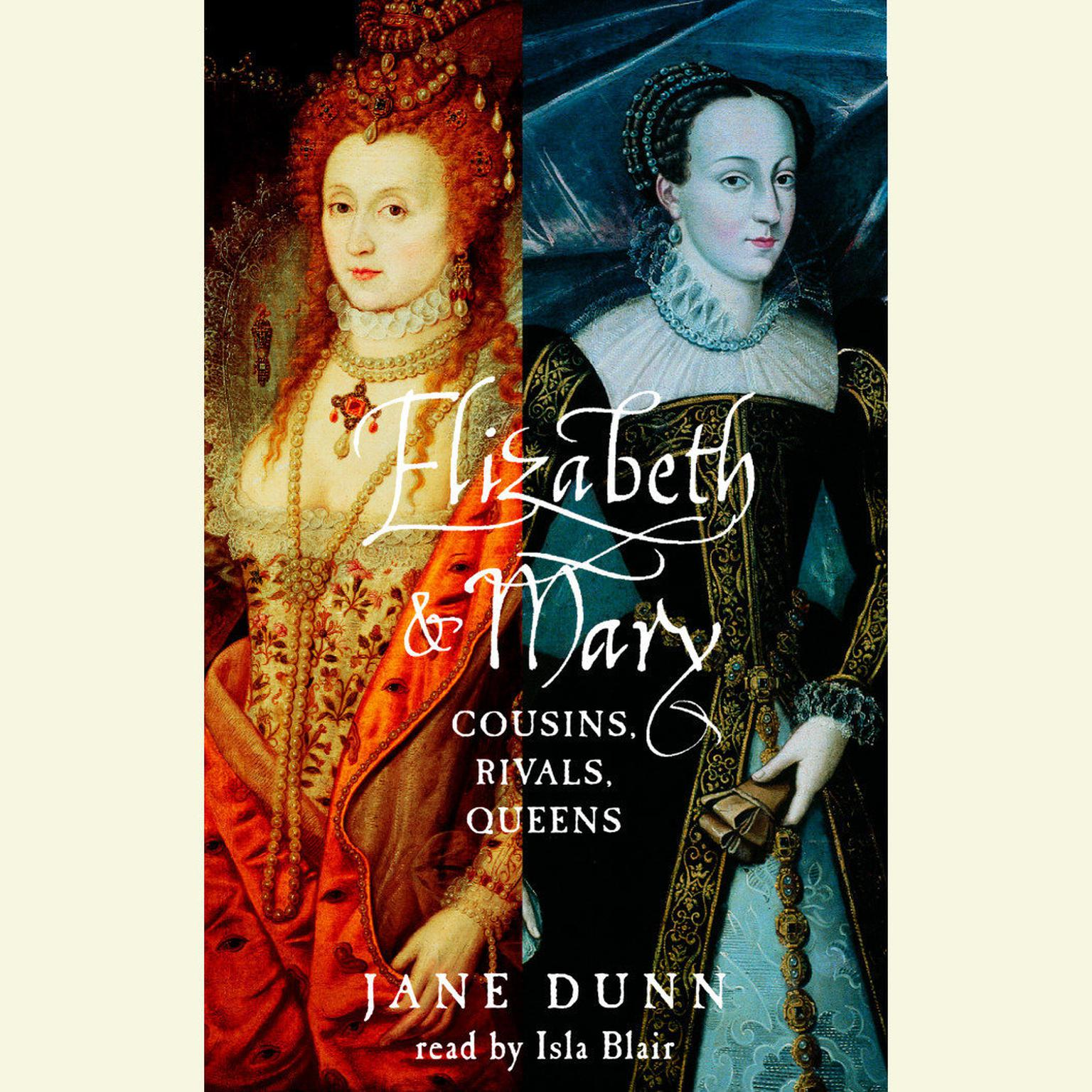 Printable Elizabeth and Mary: Cousins, Rivals, Queens Audiobook Cover Art