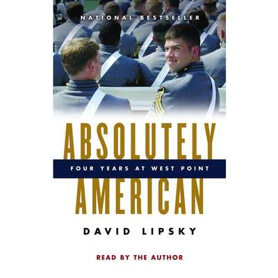 Absolutely American: Four Years at West Point Audiobook, by David Lipsky