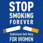 Stop Smoking Forever - For Women: Subliminal Self-Help: Subliminal Self Help Audiobook, by Audio Activation