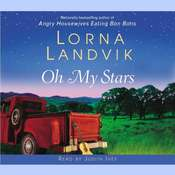 Oh My Stars: A Novel, by Lorna Landvik