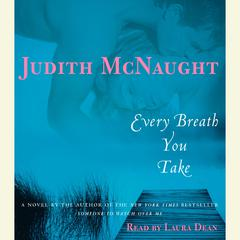 Every Breath You Take: A Novel Audiobook, by Judith McNaught