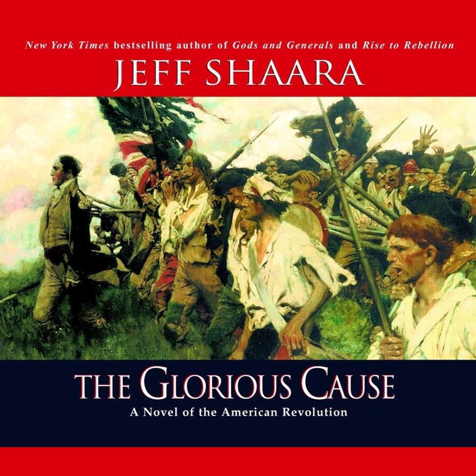 Printable The Glorious Cause: A Novel of the American Revolution Audiobook Cover Art