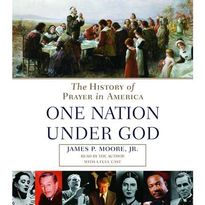 Prayer in America: A Spiritual History of Our Nation Audiobook, by James P. Moore