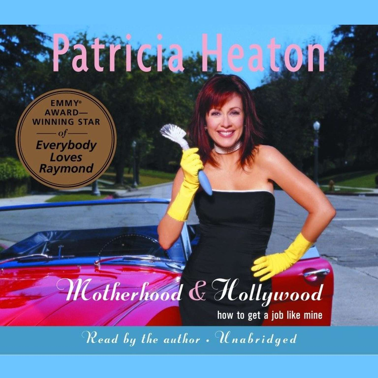 Printable Motherhood and Hollywood: How to Get a Job Like Mine Audiobook Cover Art
