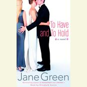 To Have and to Hold: A Novel, by Jane Green