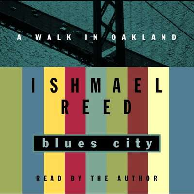 Blues City: A Walk in Oakland Audiobook, by Ishmael Reed
