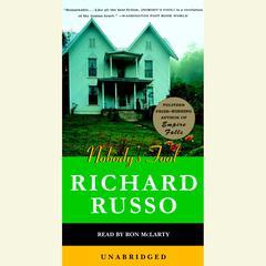 Nobodys Fool Audiobook, by Richard Russo