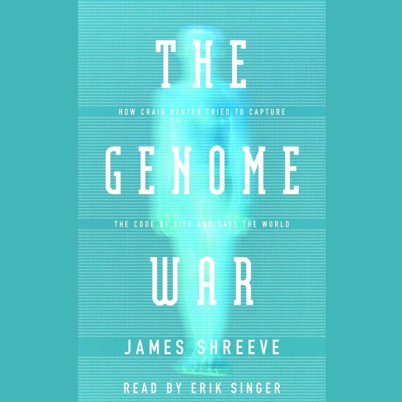 Printable The Genome War: How Craig Venter Tried to Capture the Code of Life and Save the World Audiobook Cover Art