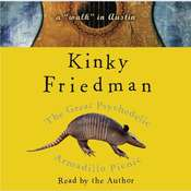 The Great Psychedelic Armadillo Picnic: A Walk in Austin Audiobook, by Kinky Friedman